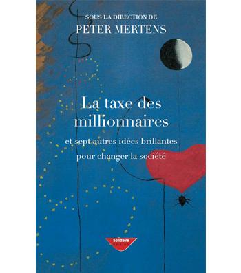 La taxe des millionnaires et sept autres idées brillantes pour changer la société